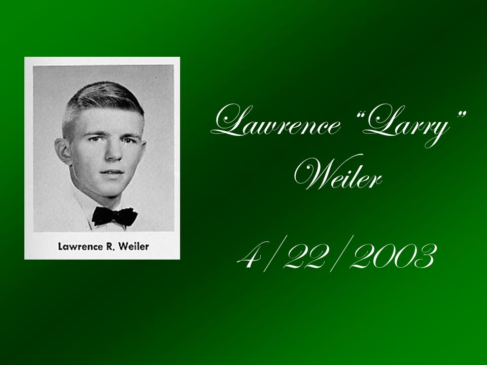 Lawrence Larry Weiler 4/22/2003