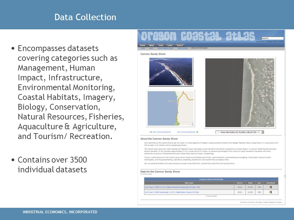 INDUSTRIAL ECONOMICS, INCORPORATED Data Collection Encompasses datasets covering categories such as Management, Human Impact, Infrastructure, Environmental Monitoring, Coastal Habitats, Imagery, Biology, Conservation, Natural Resources, Fisheries, Aquaculture & Agriculture, and Tourism/ Recreation.
