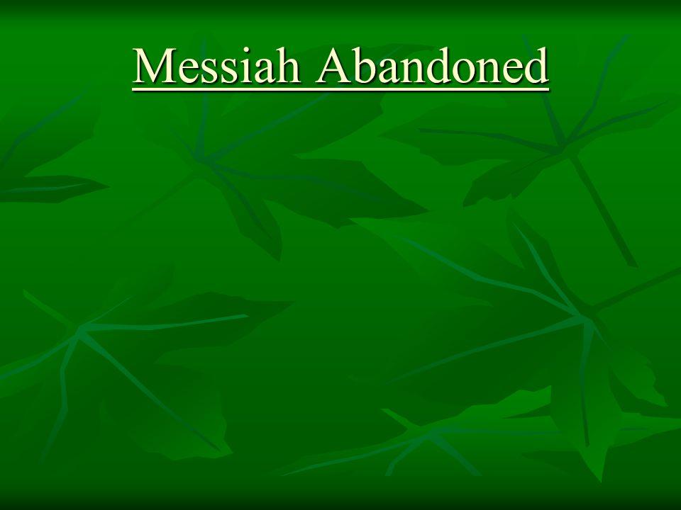 Messiah Abandoned