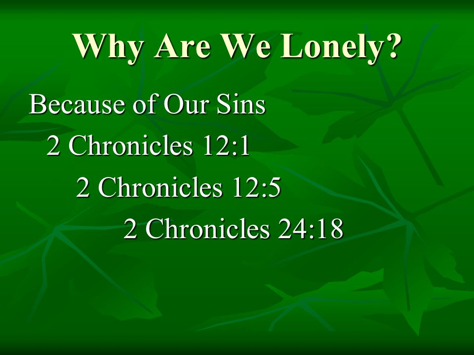 Why Are We Lonely Because of Our Sins 2 Chronicles 12:1 2 Chronicles 12:5 2 Chronicles 24:18
