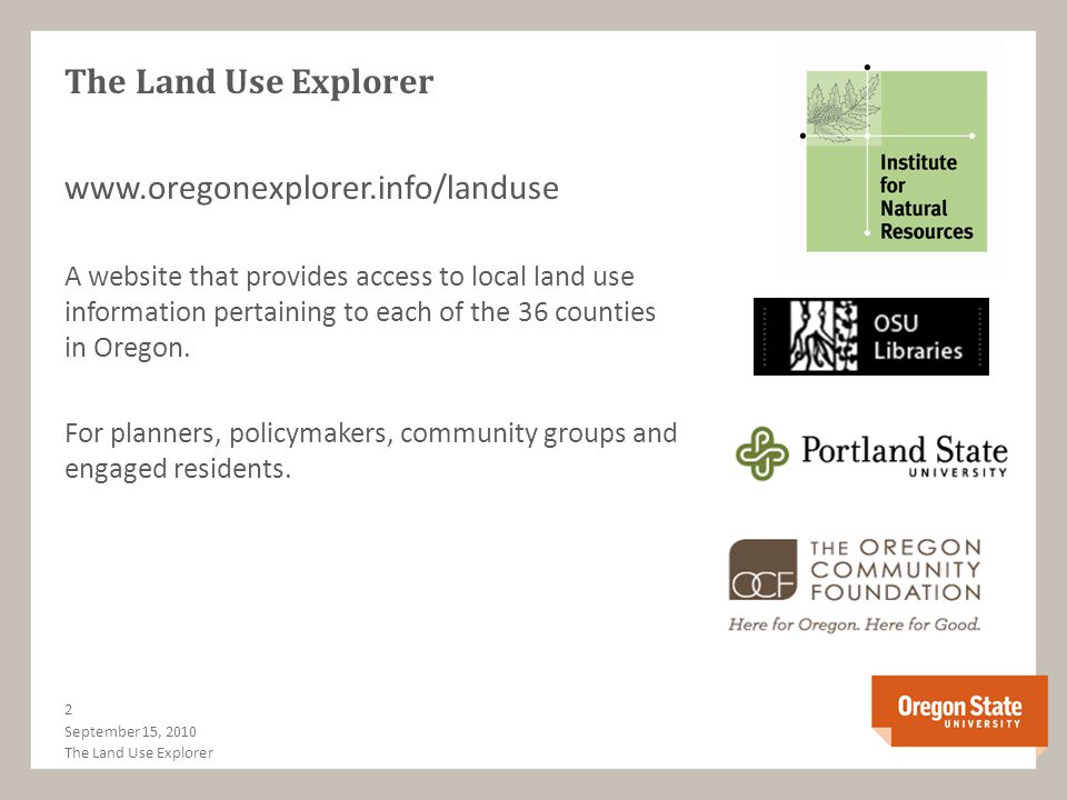 www.oregonexplorer.info/landuse A website that provides access to local land use information pertaining to each of the 36 counties in Oregon. For plan
