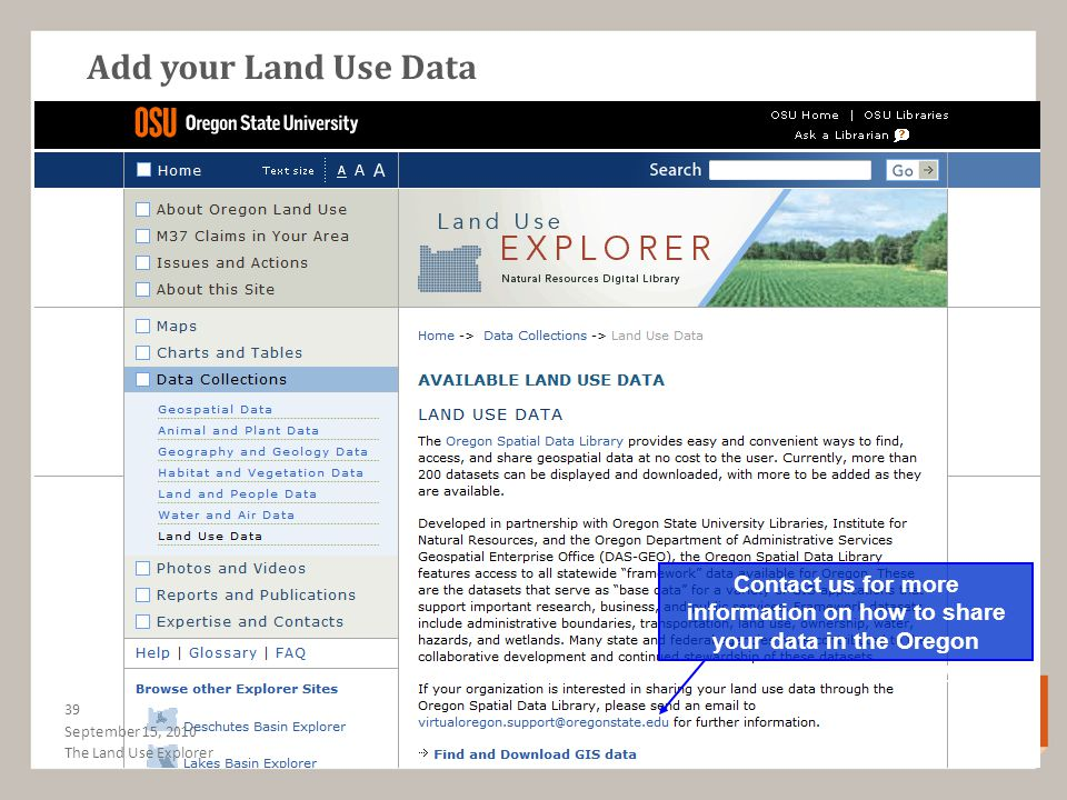 Add your Land Use Data Contact us for more information on how to share your data in the Oregon Spatial Data Library September 15, 2010 39 The Land Use