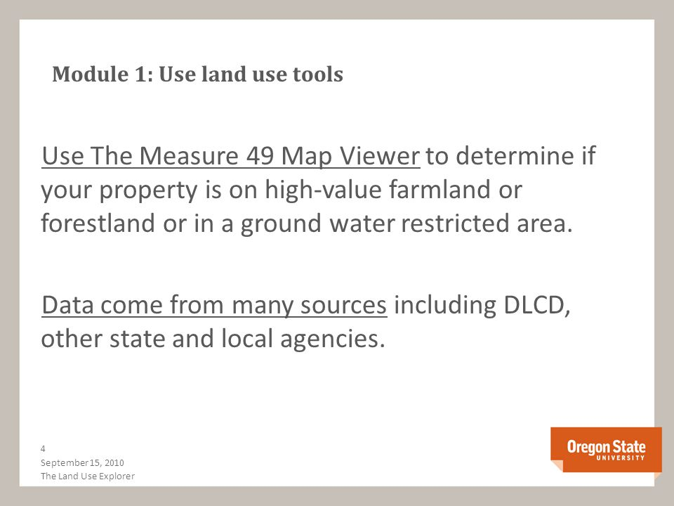 Module 1: Use land use tools Use The Measure 49 Map Viewer to determine if your property is on high-value farmland or forestland or in a ground water