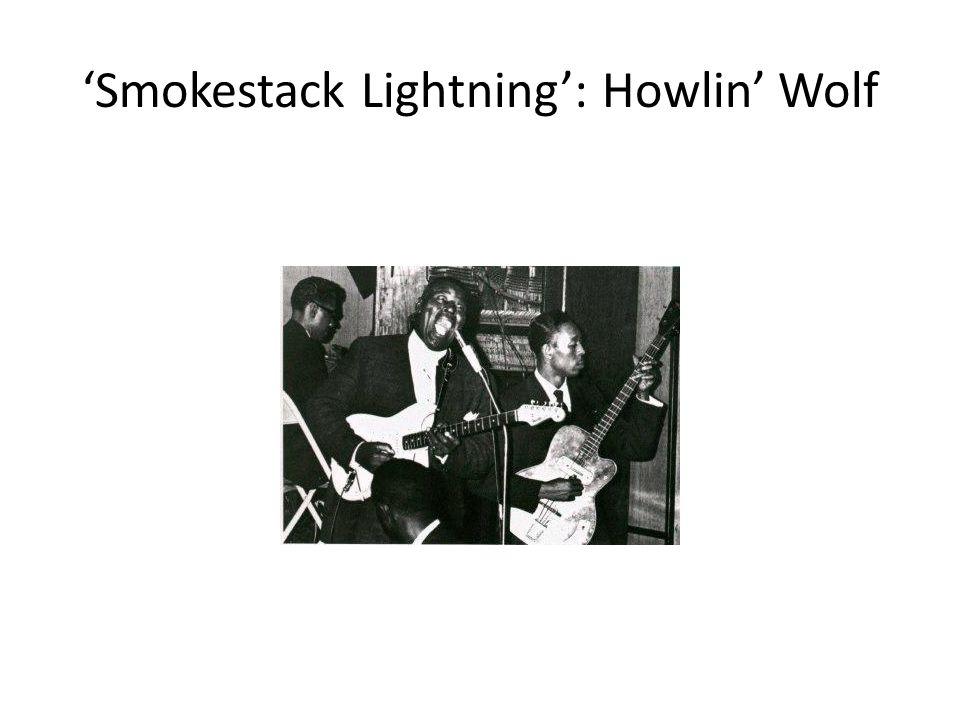 'Smokestack Lightning': Howlin' Wolf