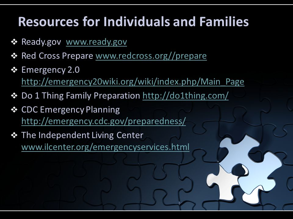 Resources for Businesses and First Responders  First Responder Toolkit: http://preparednessforall.files.wordpress.com/2012/06/afnfl.png http://preparednessforall.files.wordpress.com/2012/06/afnfl.png  Interactive Mobile Tips for First Responders: http://disabilitytips.tamu.edu/ http://disabilitytips.tamu.edu/  National Service Inclusion Project www.serviceandinclusion.org/index.php?page=emergency www.serviceandinclusion.org/index.php?page=emergency  FEMA www.fema.govwww.fema.gov