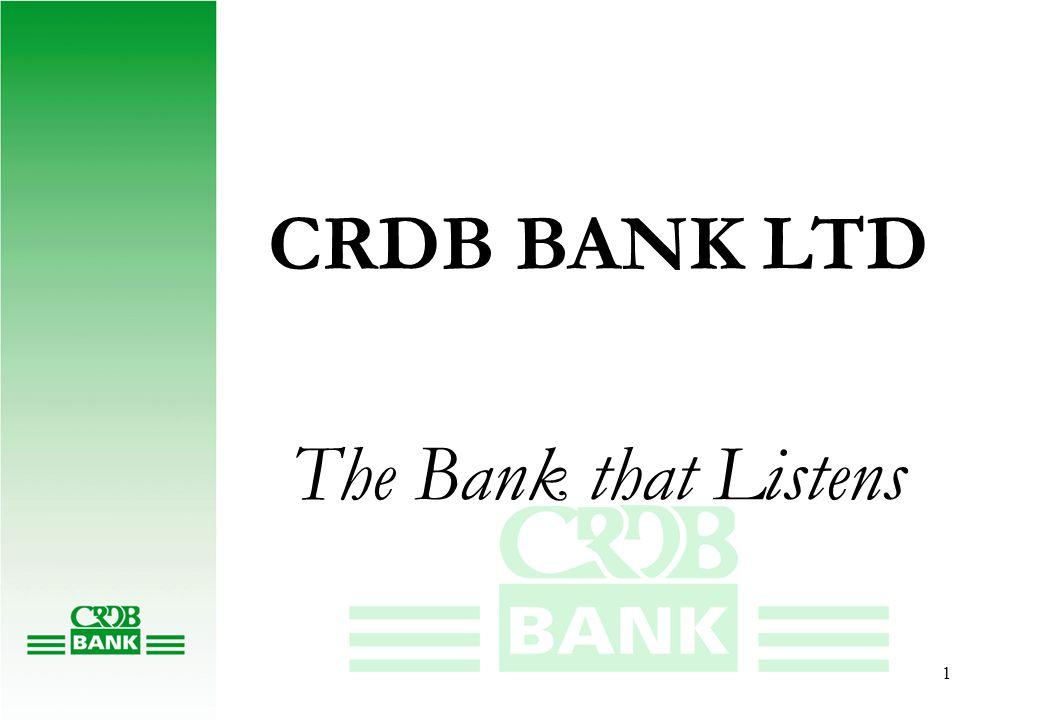 1 CRDB BANK LTD The Bank that Listens