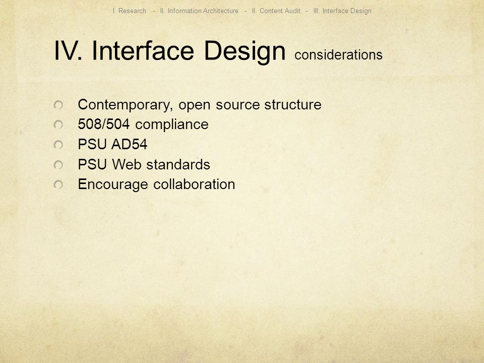 IV. Interface Design considerations I. Research - II.