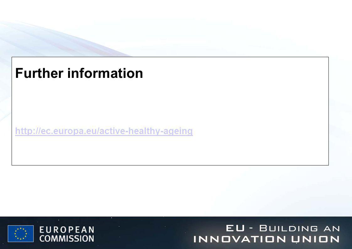 Further information http://ec.europa.eu/active-healthy-ageing http://ec.europa.eu/active-healthy-ageing