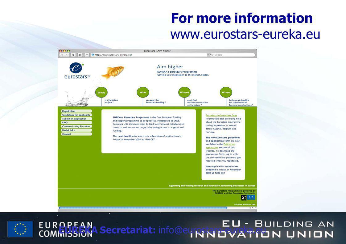 EUREKA Secretariat: info@eurostars-eureka.eu For more information www.eurostars-eureka.eu