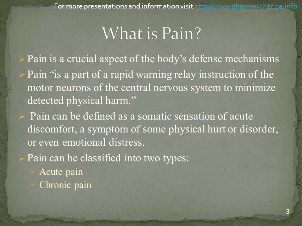 """ Pain is a crucial aspect of the body's defense mechanisms  Pain """"is a part of a rapid warning relay instruction of the motor neurons of the central"""