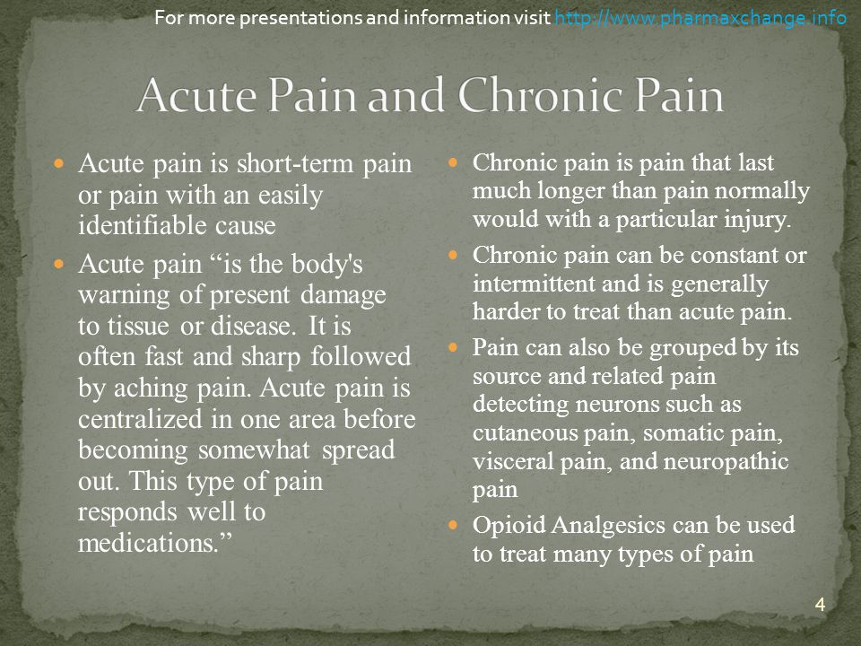 """Acute pain is short-term pain or pain with an easily identifiable cause Acute pain """"is the body's warning of present damage to tissue or disease. It i"""