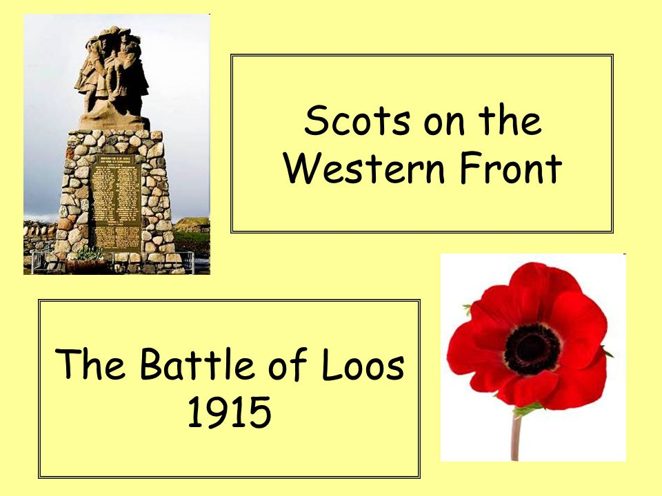 Scots on the Western Front The Battle of Loos 1915