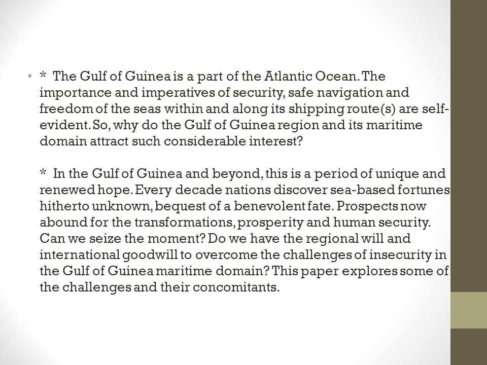 * The Gulf of Guinea is a part of the Atlantic Ocean.