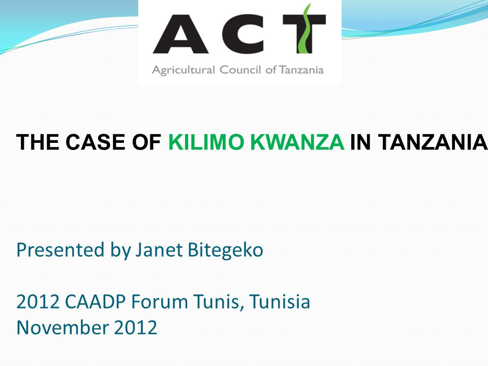 The Outline  Importance of Agriculture Sector in Tanzania  What is KILIMO KWANZA  Who was/is involved in KILIMO KWANZA  Lessons learnt : Successes  Challenges of KILIMO KWANZA  Cost Effectiveness of KILIMO KWANZA  The roles of different stakeholders  Empowering Stakeholders  Replication of KILIMO KWANZA Can KILIMO KWANZA be replicated