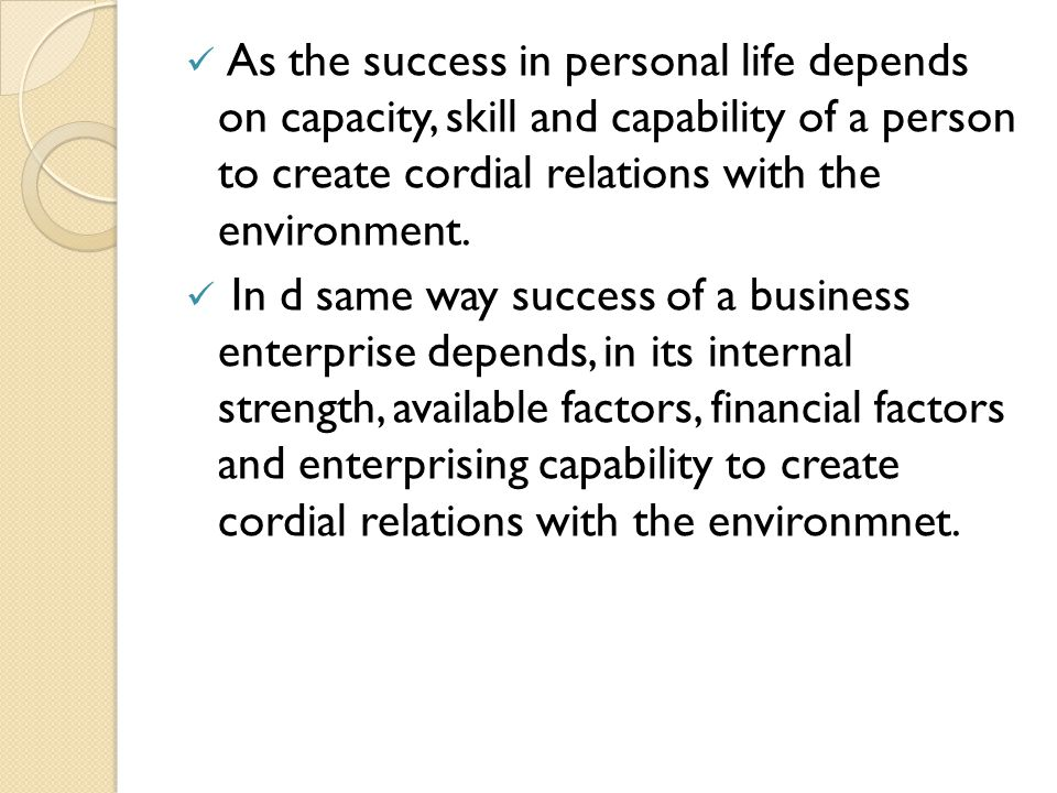 BUSINESS ENVIRONMENT BE includes enterprises own environment.