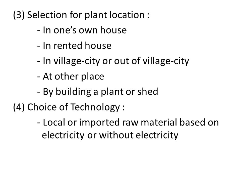 (3) Selection for plant location : - In one's own house - In rented house - In village-city or out of village-city - At other place - By building a pl