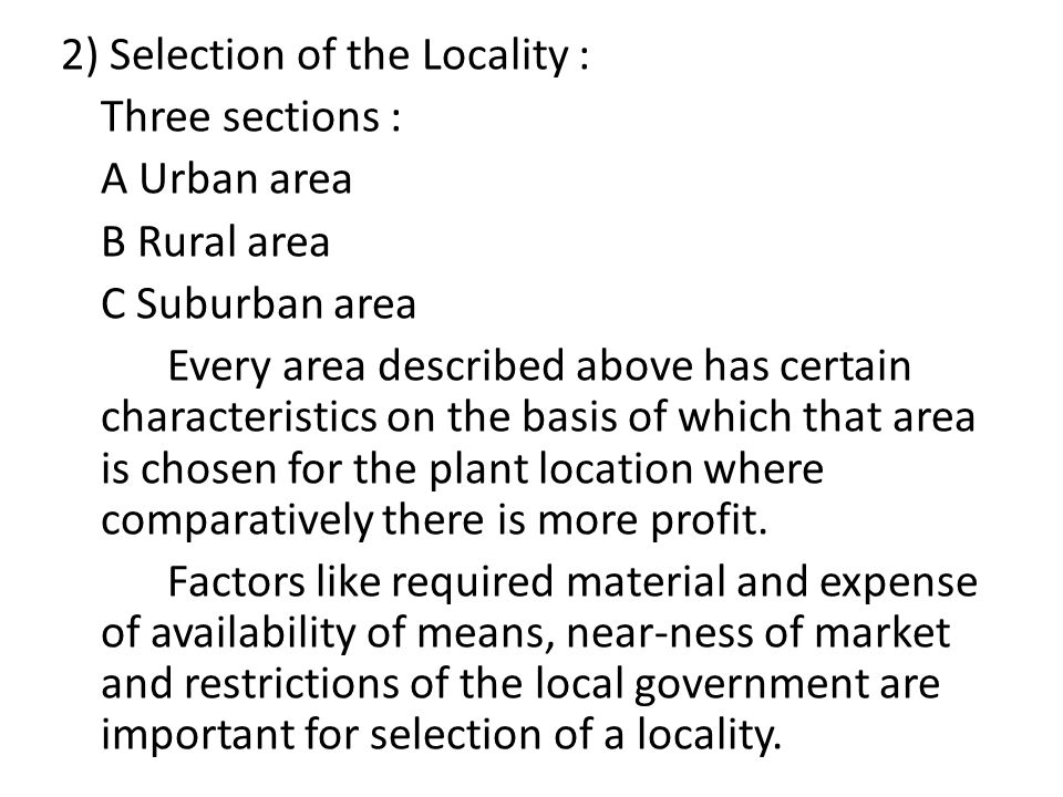 2) Selection of the Locality : Three sections : A Urban area B Rural area C Suburban area Every area described above has certain characteristics on th