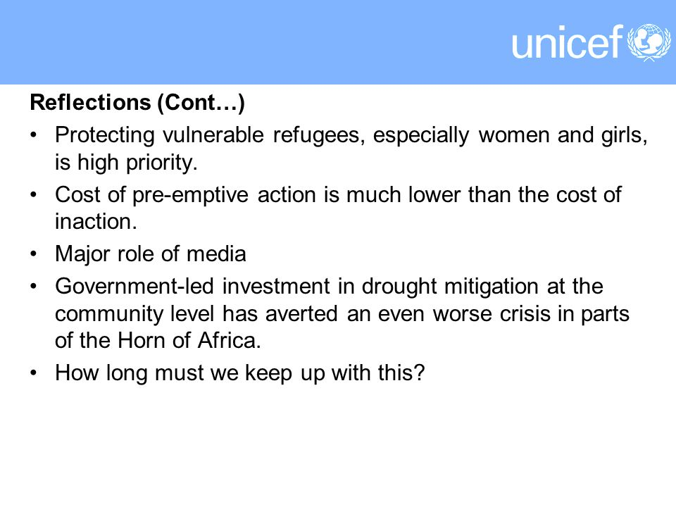 Reflections (Cont…) Protecting vulnerable refugees, especially women and girls, is high priority.