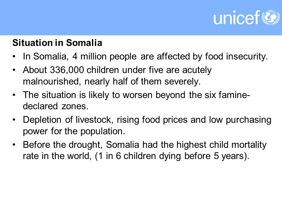 Situation in Somalia In Somalia, 4 million people are affected by food insecurity.