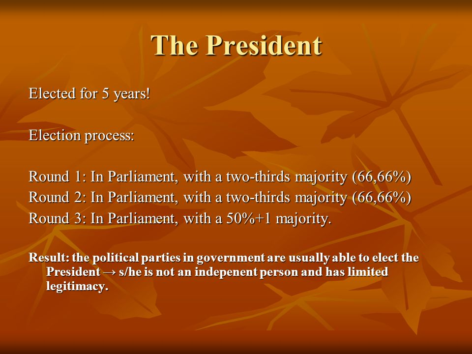 The President Elected for 5 years.