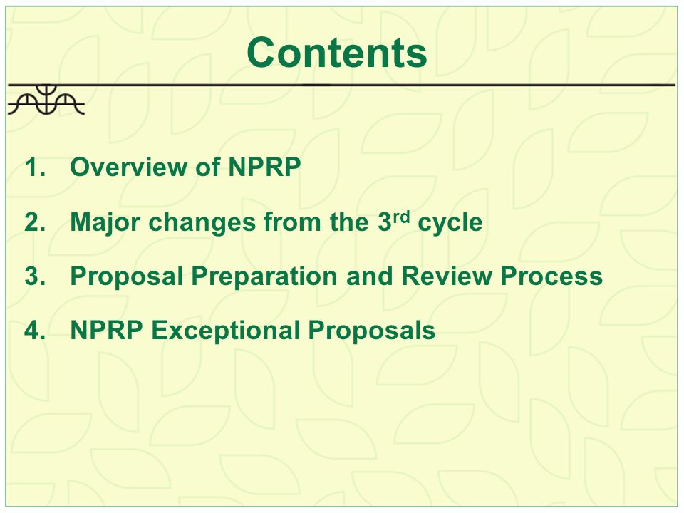 Timeline For NPRP 4th Cycle Description Start DatesEnd Dates NPRP 4 th Cycle RFP1 st July, 2010 Open LoI Submission14 th of Sep.