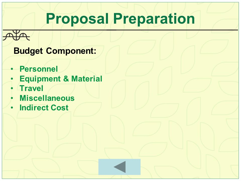 Proposal Preparation Budget Component: Personnel Equipment & Material Travel Miscellaneous Indirect Cost