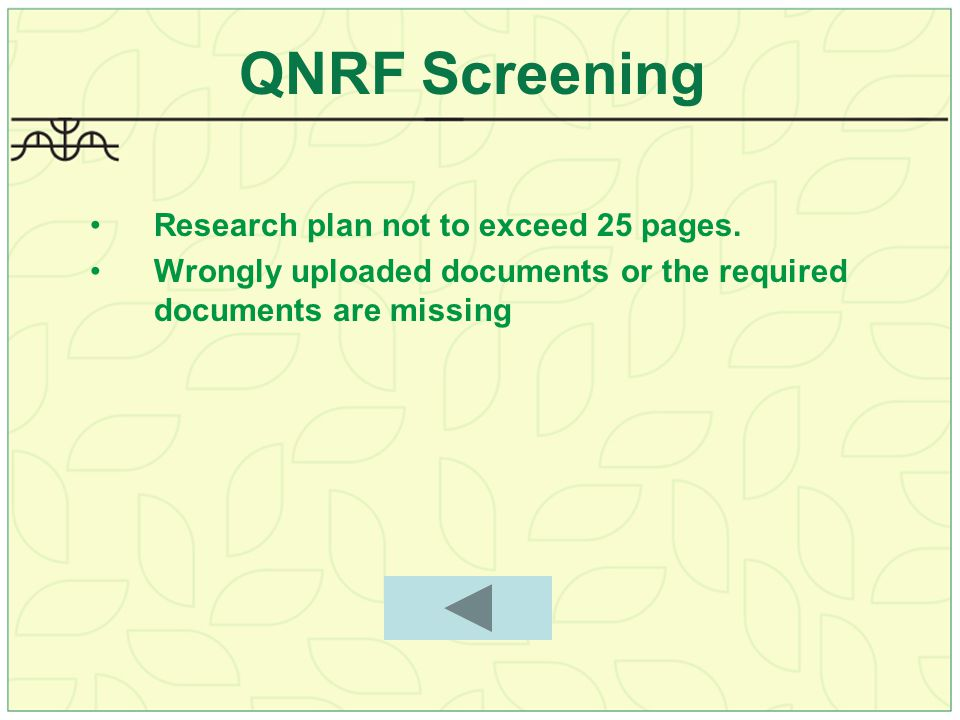 QNRF Screening Research plan not to exceed 25 pages.