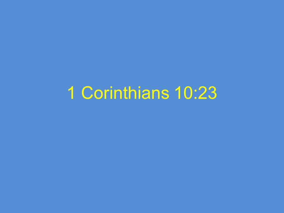 1 Corinthians 10:23