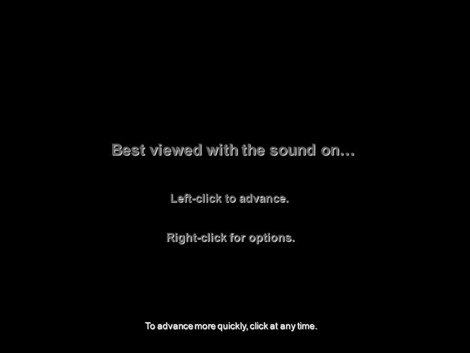 Best viewed with the sound on… Left-click to advance.