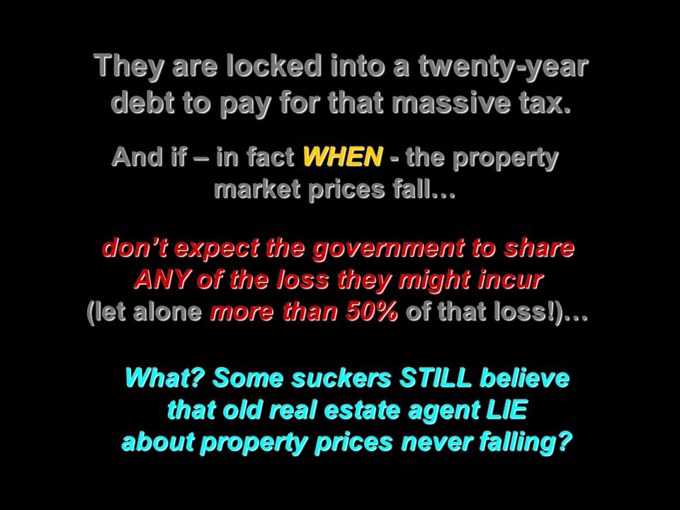 They are locked into a twenty-year debt to pay for that massive tax.