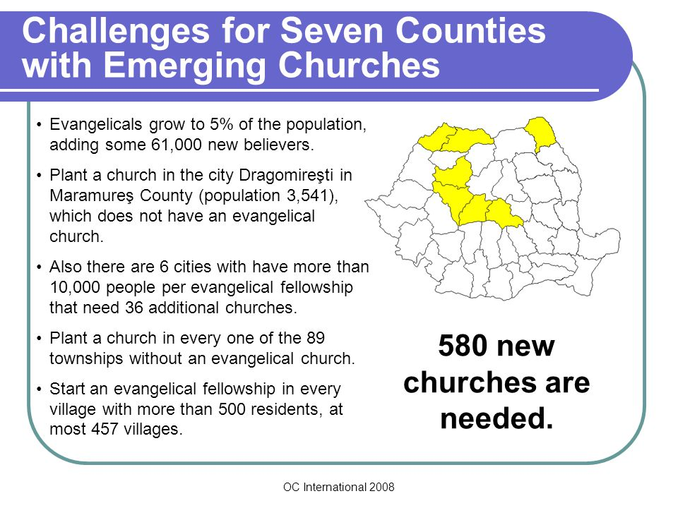 OC International 2008 Challenges for Seven Counties with Emerging Churches Evangelicals grow to 5% of the population, adding some 61,000 new believers.