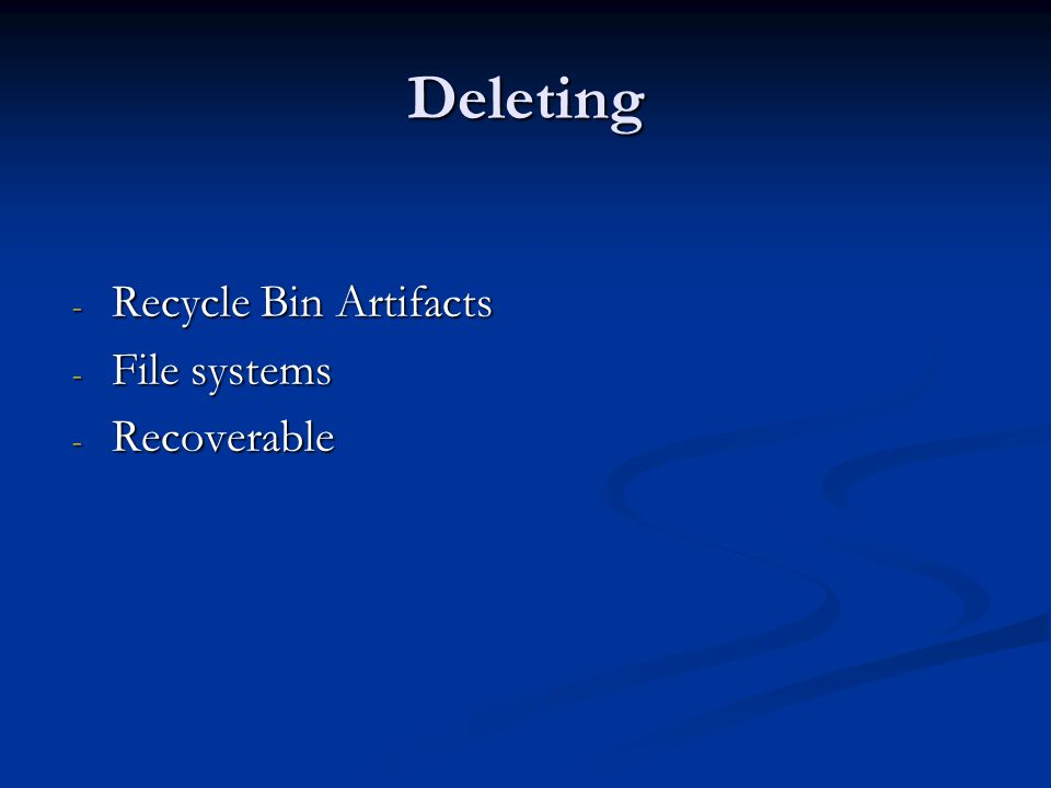 Deleting - Recycle Bin Artifacts - File systems - Recoverable
