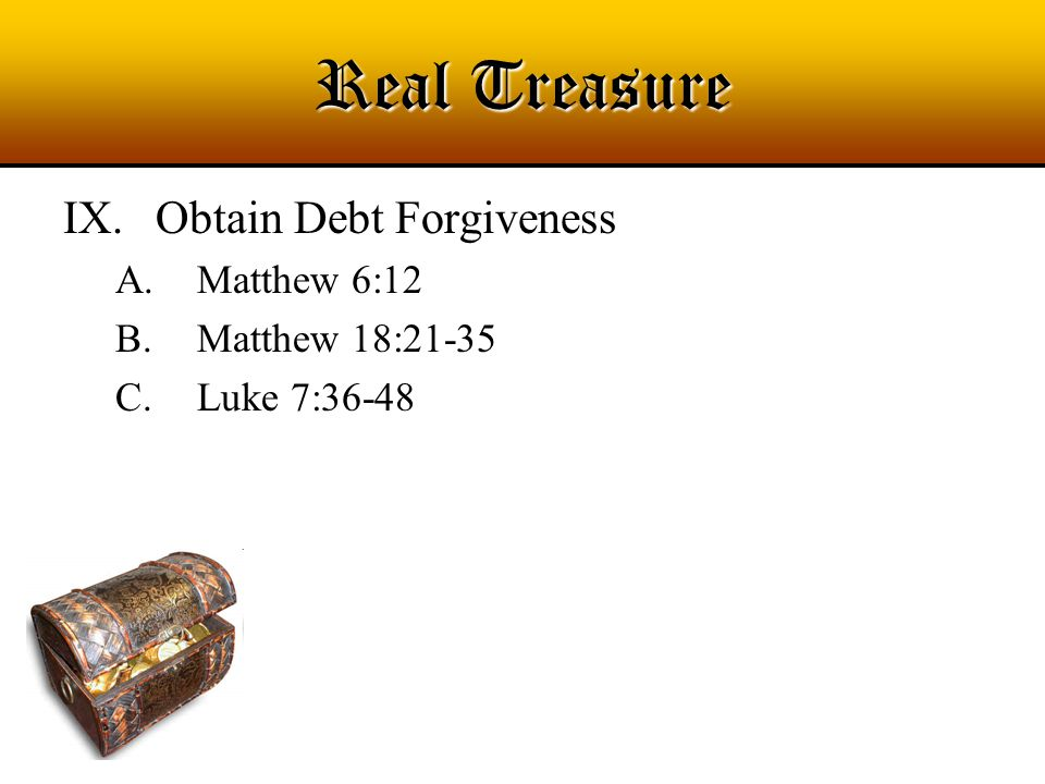 Real Treasure X.Let G OD Be Your Co-Signer A.Proverbs 17:18 B.Psalm 119:122 C.Hebrews 7:22