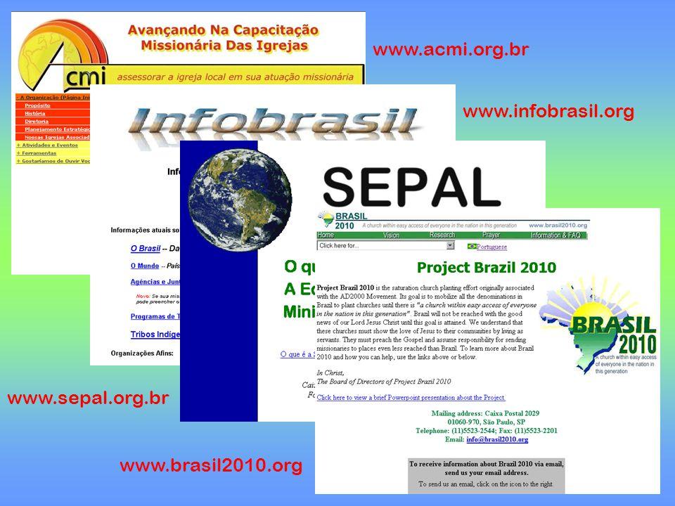 www.brasil2010.org www.sepal.org.br www.infobrasil.org www.acmi.org.br