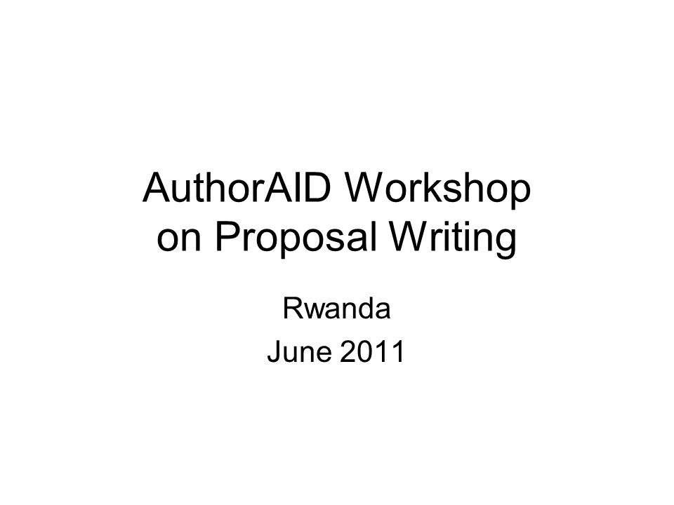 AuthorAID Workshop on Proposal Writing Rwanda June 2011