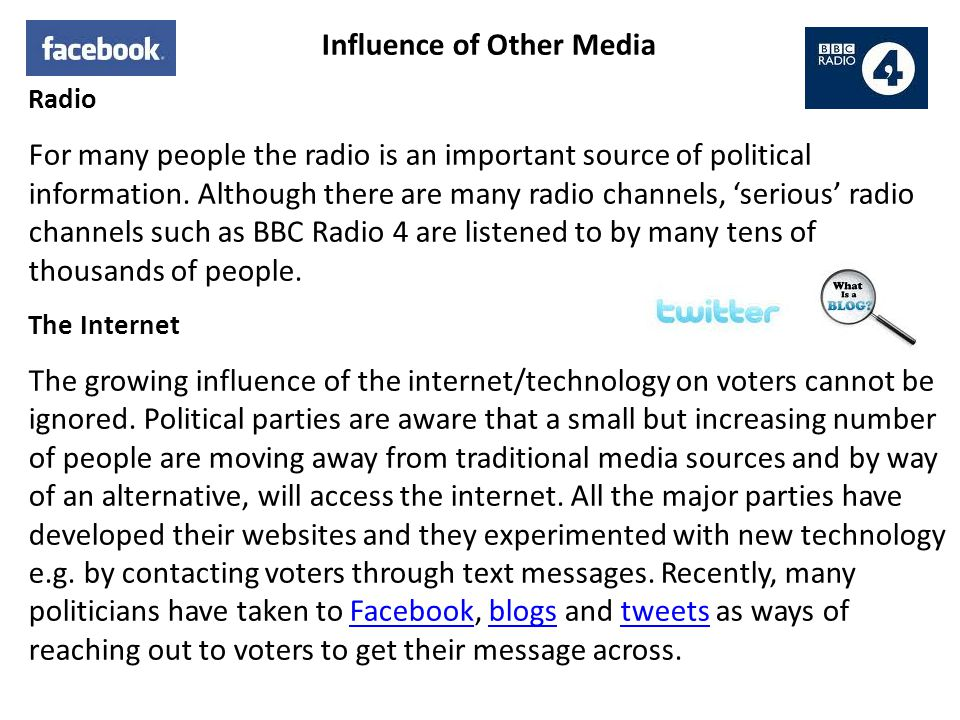 Influence of Other Media Radio For many people the radio is an important source of political information. Although there are many radio channels, 'ser