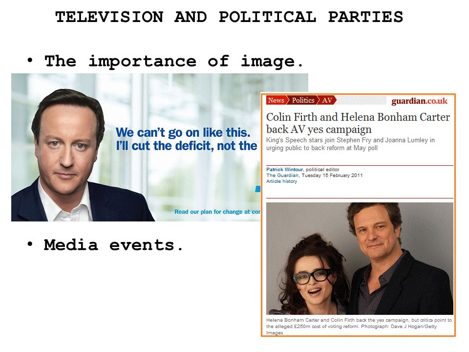 TELEVISION AND POLITICAL PARTIES The importance of image. Media events.