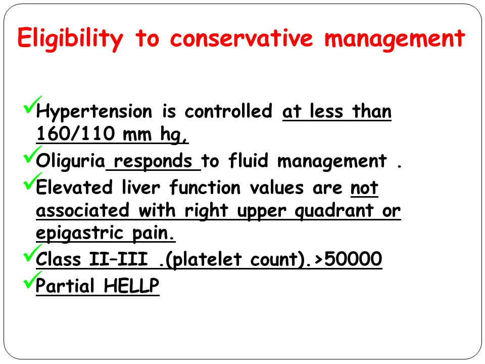 Hypertension is controlled at less than 160/110 mm hg, Oliguria responds to fluid management. Elevated liver function values are not associated with r