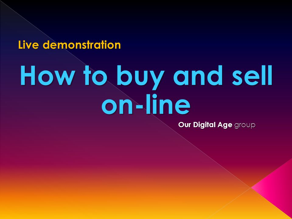 How to buy and sell on-line Our Digital Age group Live demonstration