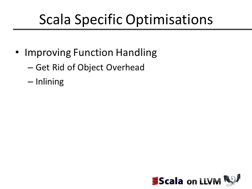 Scala Specific Optimisations Improving Function Handling – Get Rid of Object Overhead – Inlining