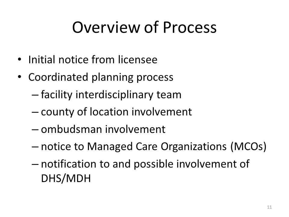 Overview of Process Initial notice from licensee Coordinated planning process – facility interdisciplinary team – county of location involvement – omb
