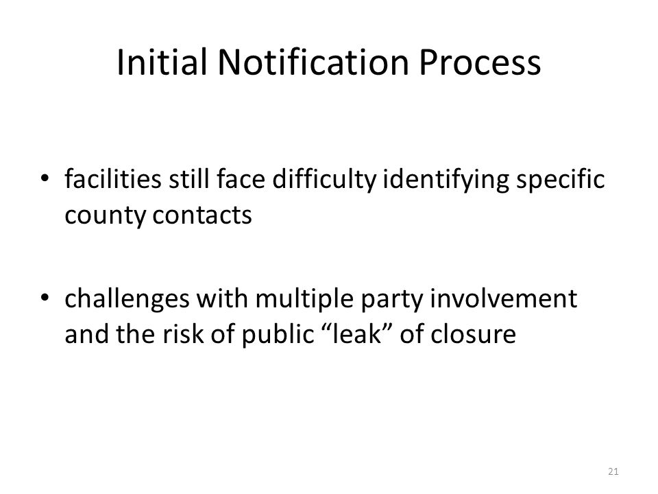 "facilities still face difficulty identifying specific county contacts challenges with multiple party involvement and the risk of public ""leak"" of clos"