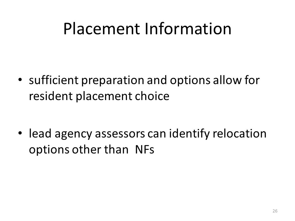 Placement Information sufficient preparation and options allow for resident placement choice lead agency assessors can identify relocation options oth