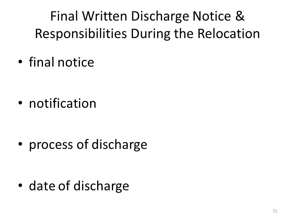 Final Written Discharge Notice & Responsibilities During the Relocation final notice notification process of discharge date of discharge 31