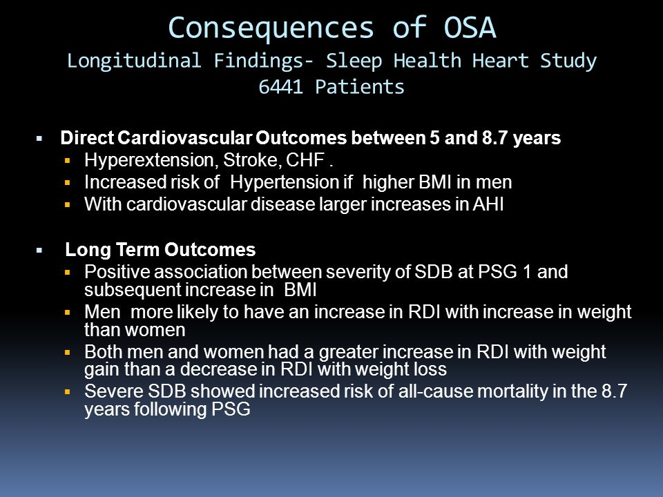 Consequences of OSA Longitudinal Findings- Sleep Health Heart Study 6441 Patients  Direct Cardiovascular Outcomes between 5 and 8.7 years  Hyperexte
