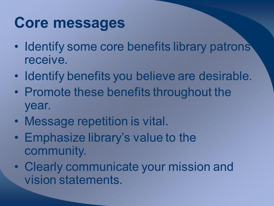 Core messages Identify some core benefits library patrons receive.