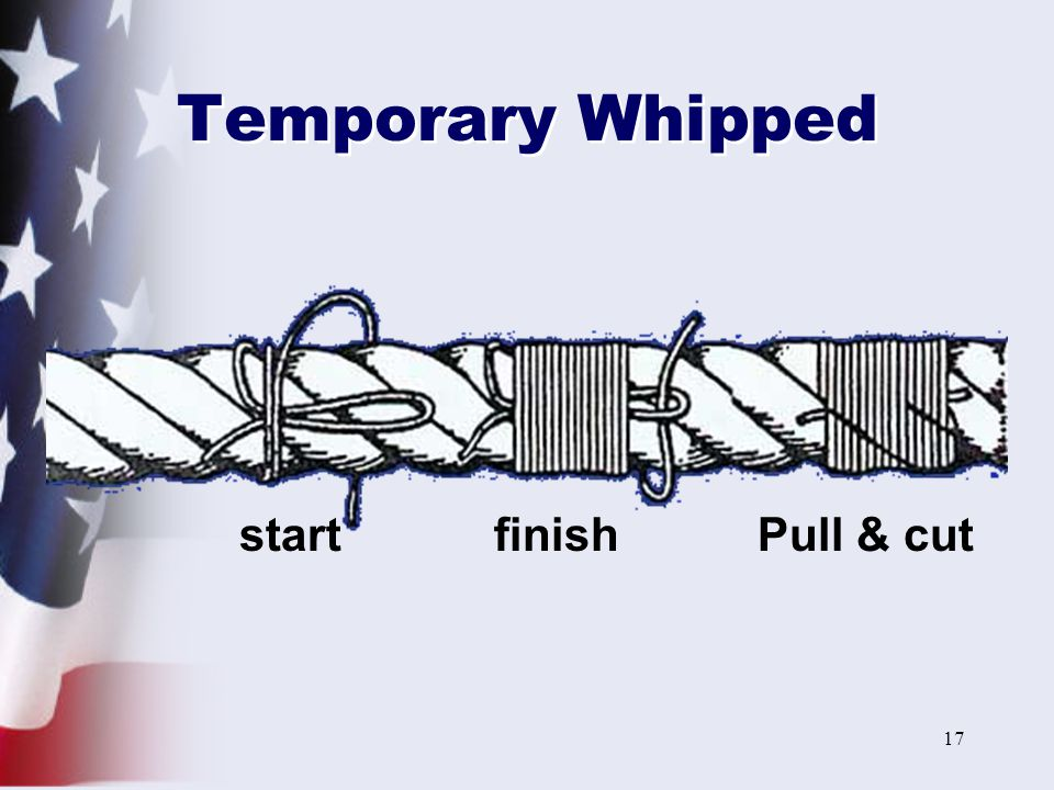 17 Temporary Whipped startfinishPull & cut