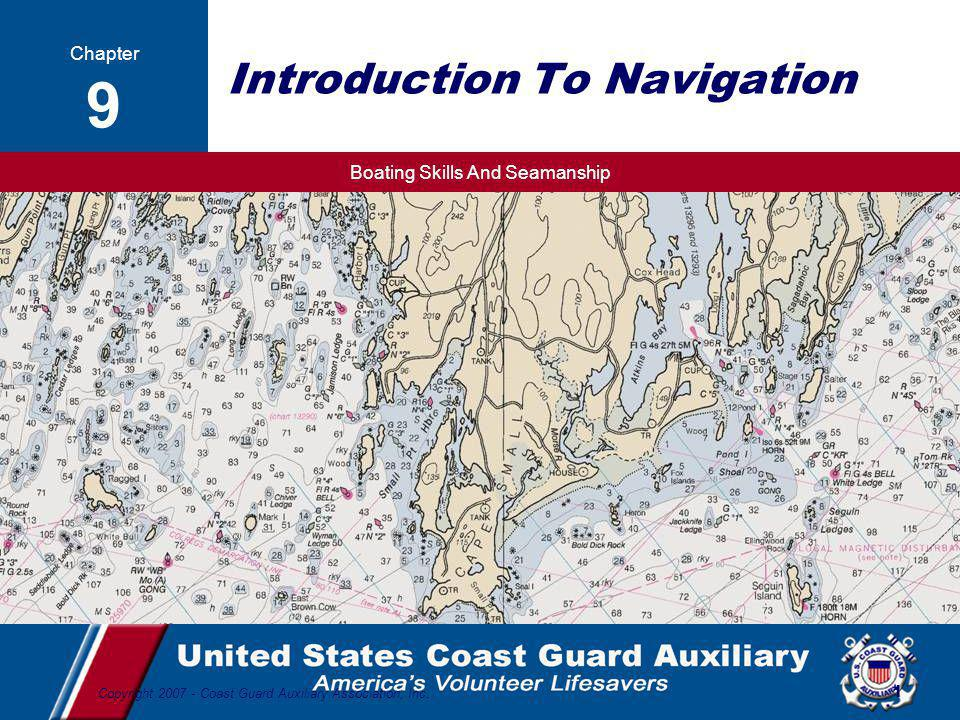 Boating Skills And Seamanship 32 Copyright 2007 - Coast Guard Auxiliary Association, Inc.
