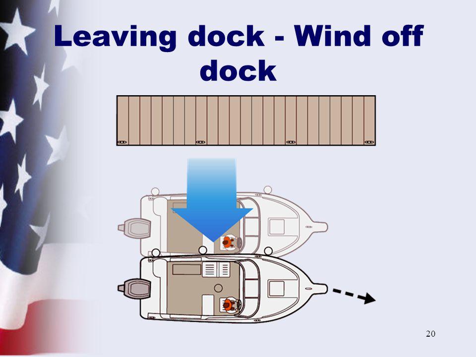 20 Leaving dock - Wind off dock