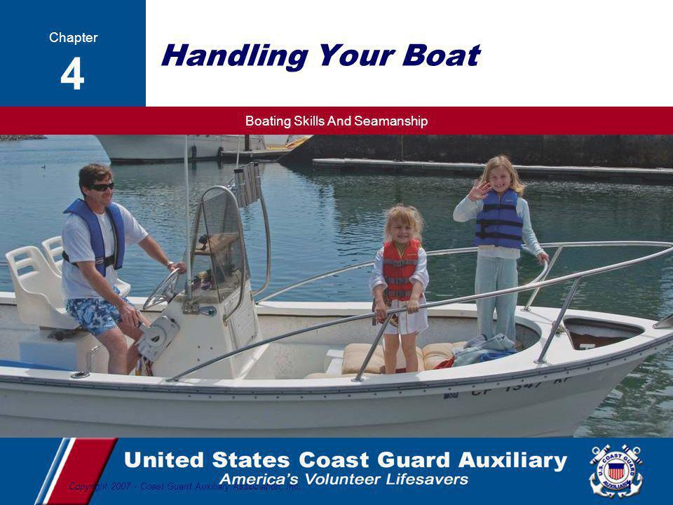 Boating Skills And Seamanship 42 Copyright 2007 - Coast Guard Auxiliary Association, Inc.